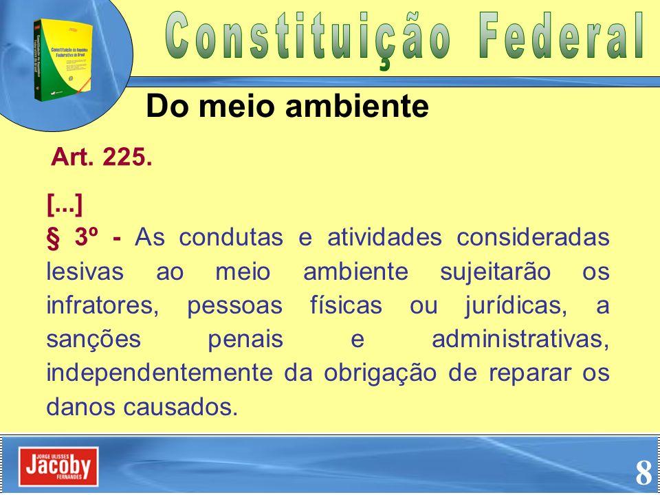 8 Do meio ambiente Constituição Federal Art. 225. [...]
